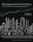 Management Accounting : Information For Creating And Managing Value 8th Edition