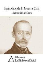 Episodios de la Guerra Civil by Antonio Ros de Olano (2014, Paperback)