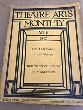 Theatre Arts Monthly for April 1930.  Vol. XIV No. 4.  Mei Lan-Fang.  Puppets.