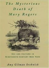 Studies in the History of Sexuality: The Mysterious Death of Mary Rogers : Sex a