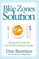 The Blue Zones Solution: Eating and Living Like the World's Healthiest People Bu