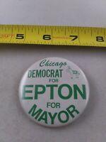 Vintage Chicago Epton for Mayor Democrat Political pin button pinback *EE80