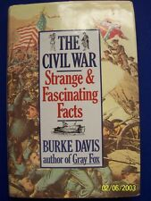 The Civil War Strange & Fascinating Facts by Burke Davis (author of Gray Fox)