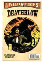 Wild Times Deathblow #1  9.8  ONE-SHOT