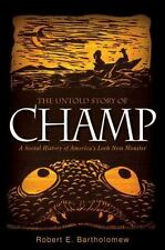 The Untold Story of Champ: A Social History of America's Loch Ness Monster, Bart