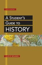 A Student's Guide to History by Jules R. Benjamin 12th Edition (2013, Paperback)