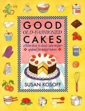 Good Old-Fashioned Cakes: More Than Seventy Classic Cake Recipes Updated for...