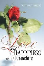 Love and Happiness in Relationships by Devan Mair (2005, Paperback)