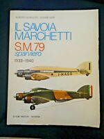Borgiotti e Gori IL SAVOIA MARCHETTI S.M. 79 SPARVIERO Stem Mucchi Modena 1980