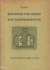 Zumpe Maschinen und Geräte zur Glasverarbeitung Fachbuch Glas DDR 1953