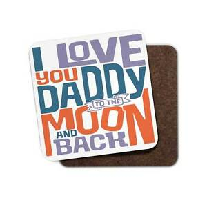 I Love You Daddy To The Moon And Back coaster for Father's Day, Birthday's