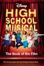 'DISNEY ''HIGH SCHOOL MUSICAL'' BOOK OF THE FILM (DISNEY BOOK OF THE FILM)' By