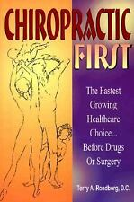 Chiropractic First : The Fastest Growing Healthcare Choice Before Drugs o... NEW