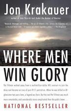 Where Men Win Glory : The Odyssey of Pat Tillman by Jon Krakauer (2010, Paperbac