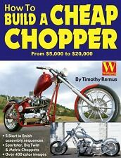 How to Build a Cheap Chopper by Timothy Remus (2004, Paperback / Pictures or...