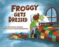 Froggy Gets Dressed, Hardcover by London, Jonathan; Remkiewicz, Frank (ILT), ...