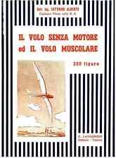 AERONAUTICA  Volo senza Motore e Volo Muscolare 1938 Lavagnolo A. Dattrino - DVD