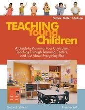 Teaching Young Children, Preschool-K: A Guide to Planning Your Curriculum, Te...