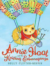 Annie Hoot and the Knitting Extravaganza, Holly Clifton-Brown, New Book