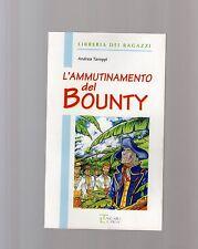 """l ammutinamento del bounty- libreria dei ragazzi - La spiga"""" - libri nuovi"""
