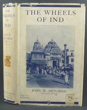 John W Mitchell~The Wheels Of Ind~Thornton Butterworth Limited 1934~Dust Jacket