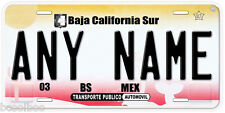 Baja California Sur Mexico Any Name Number Novelty Auto Car License Plate C03