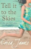 Tell it to the skies - Erica James - Livre - 342602 - 2477978