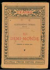 DUMAS ALESSANDRO IL DEMI-MONDE TREVES 1921 TEATRO 9