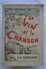 Le vin et la chanson - Octave Pradels - La Gironde - 1913  - Léon Lebègue