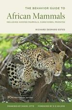 The Behavior Guide to African Mammals : Including Hoofed Mammals, Carnivores,.