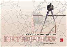 The Art of Shaping the Metropolis, , Ortiz, Pedro, Excellent, 2013-12-03,