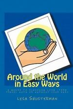 Around the World in Easy Ways: A Guide to Planning Long -Term Travel With or