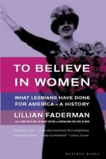 To Believe in Women: What Lesbians Have Done For America - A History-ExLibrary