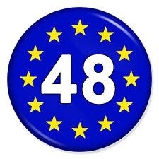 "EUROPEAN UNION 48% REMAIN 25mm 1"" Pin Badge BREXIT UK REFERENDUM"