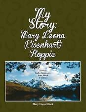 My Story: Mary Leona (Eisenhart) Hoppie: How we built a community from scratch i