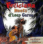 Feliciana Meets D'Loup Garou: A Cajun Tall  Tale-ExLibrary