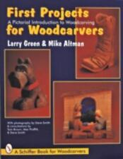 First Projects for Woodcarvers Larry Green Mike Altman woodcarving book