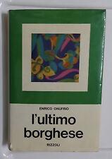 55306 Enrico Onufrio - L'ultimo borghese - Rizzoli 1969 I edizione