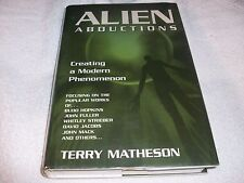 ALIEN ABDUCTIONS Creating A Modern Phenomenon By Terry Matheson  1998 1st Ed. HC
