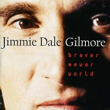Jimmie Dale Gilmore - Braver Newer World [New CD] Manufactured On Demand