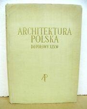 Architektura Polska Do Polowy XIX Wieku by Jan Zachwatowicz 1956