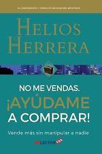 No Me Vendas, Ayudame a Comprar: By Herrera, Helios