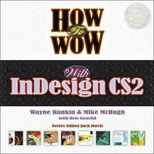How to Wow with InDesign CS2 (2nd Edition), McHugh, Mike, Rankin, Wayne, Good Bo