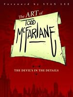 The Art of Todd McFarlane: The Devil's in the Details TP New Paperback Book Todd