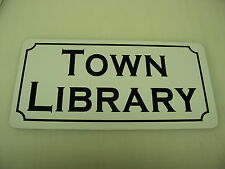 TOWN LIBRARY Metal Sign 4 Hospital Home Store Pharmacy School Old West Texas