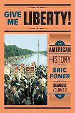 Give Me Liberty! Ed. 5 Vol. 2: An American History by Eric Foner (PDF)