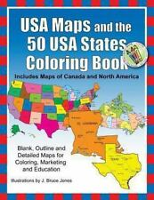 Usa Maps And The 50 Usa States Coloring Book: Includes Maps Of Canada And Nor...