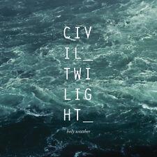 CIVIL TWILIGHT Holy Weather CD 2013  NEW/SEALED