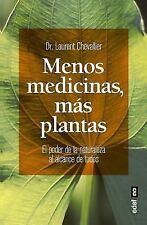 Mas Medicinas, Menos Plantas : El Poder De La Naturaleza Al Alcance De Todos...