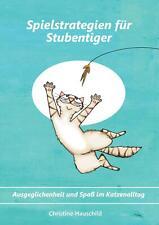 Spielstrategien für Stubentiger von Christine Hauschild (Taschenbuch)